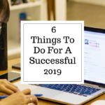 6 Things to do for a successful 2019