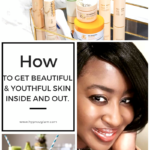 How to get a beautiful and youthful skin inside and out.