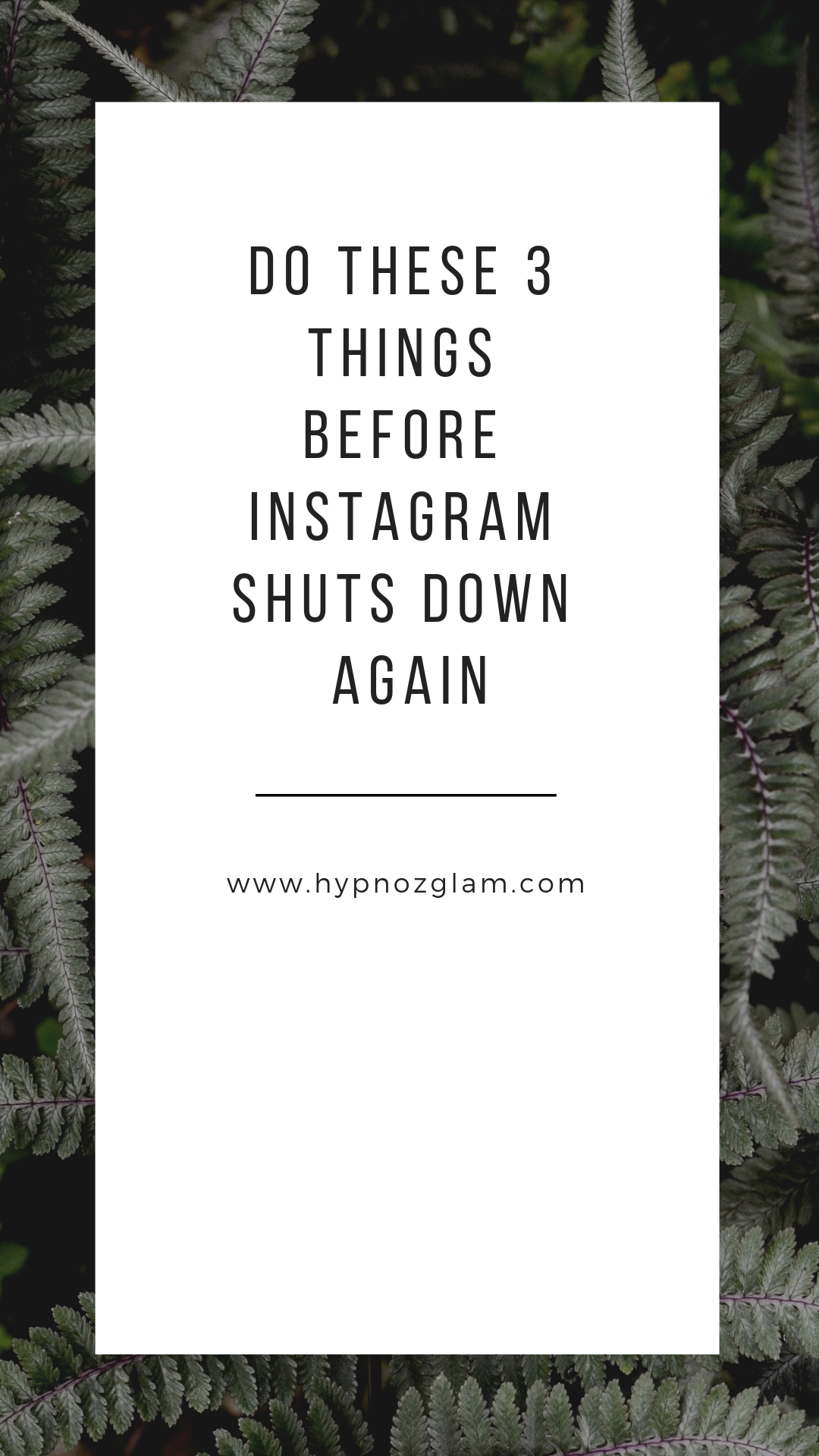 Do these 3 things before Instagram shuts down again