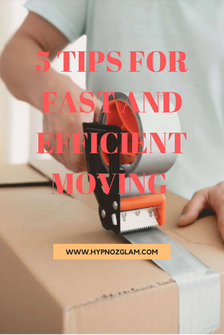5 tips for a fast and efficient moving